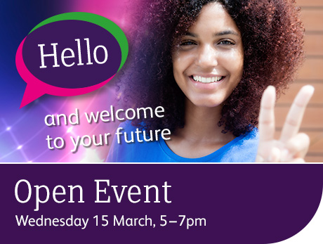 Open Event - Wednesday 15 March, 5pm to 7pm