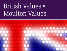 British Values = Moulton Values