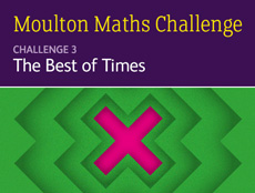 Moulton Maths Challenge 3 - The Best of Times